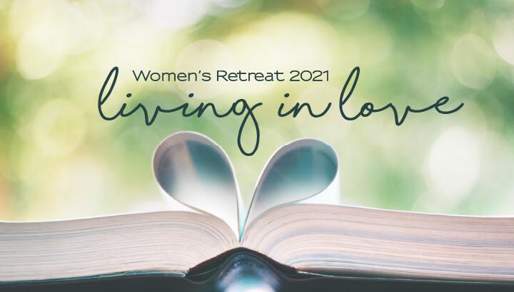Living in Love - Women's Retreat